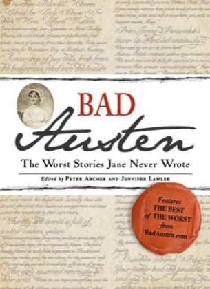 Bad Austen: The Worst Stories Jane Never Wrote
