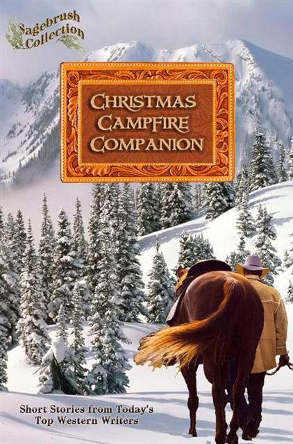 CHRISTMAS CAMPFIRE COMPANION: SHORT STORIES FROM TODAY'S TOP WESTERN WRITERS