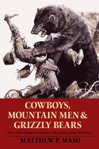 Cowboys, Mountain Men and Grizzly Bears