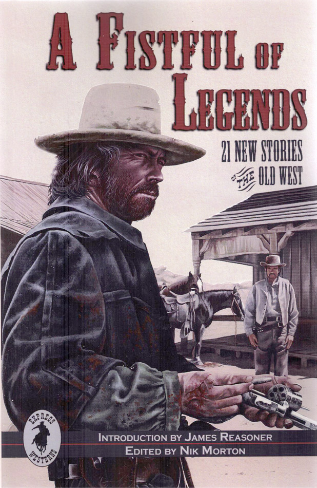Fistful of Legends: 21 All-New Blazing Tales of the Old West