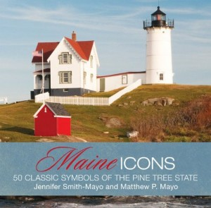 Maine Icons: 50 Symbols of the Pine Tree State