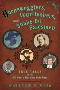Hornswogglers, Fourflushers and Snake-Oil Salesmen