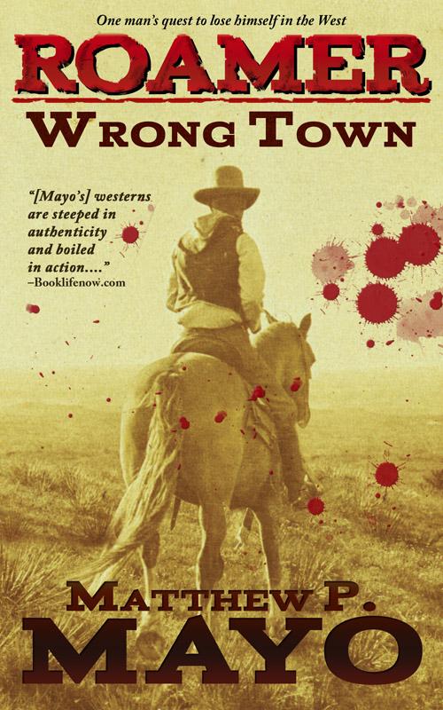Wrong Town (A Roamer Western)