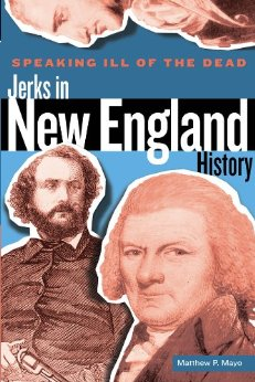 Speaking Ill of the Dead: Jerks in New England History