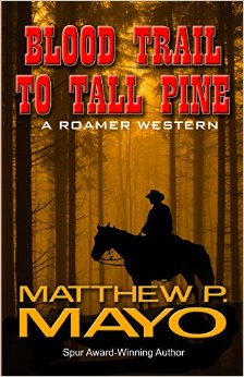 Blood Trail to Tall Pine by Matthew P. Mayo