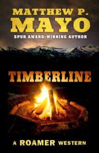 Timberline (A Roamer Western) by Matthew P Mayo